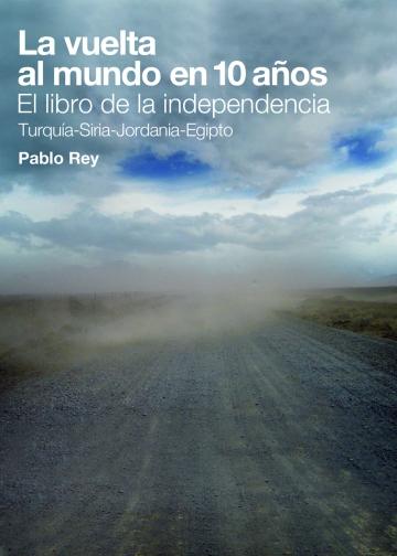 La vuelta al mundo en 10 años: El libro de la independencia (ISBN 978-84-613-8678-9)